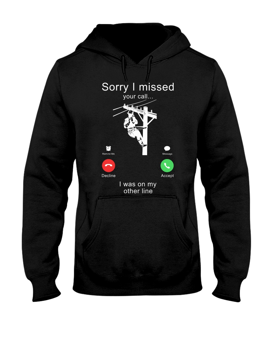 Lineman Sorry I Missed your call Hooded Sweatshirt