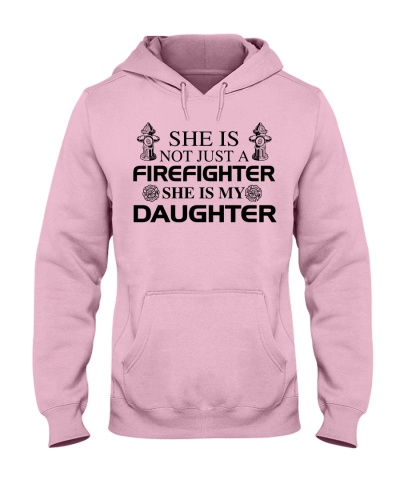 Firefighter She Is My Daughter