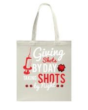 Nurse Shots by day Tote Bag thumbnail