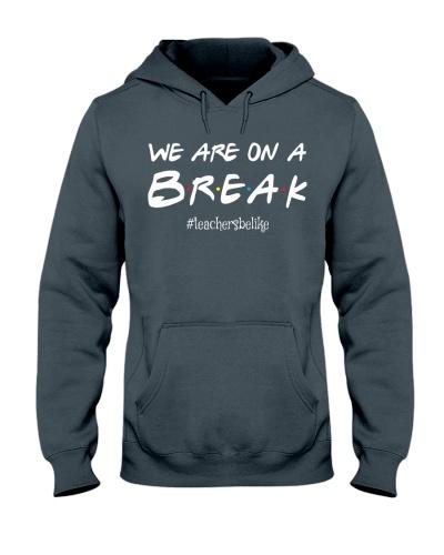 We are on a break - Teacher Friends