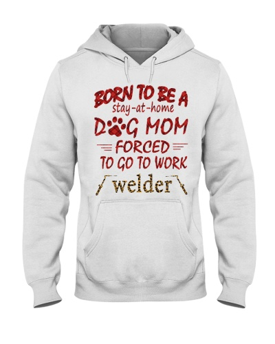 Welder born to be a stay-at-home dog mom