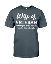 Wife Of Veteran not fragile like a flower Classic T-Shirt thumbnail