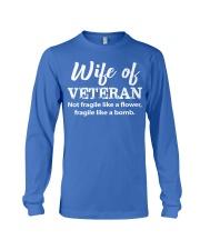 Wife Of Veteran not fragile like a flower Long Sleeve Tee thumbnail