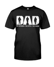 Dad - The Veteran The Myth The Legend  Classic T-Shirt front