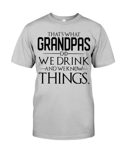 Thats What Grandpas Do We Drink And We Know Things