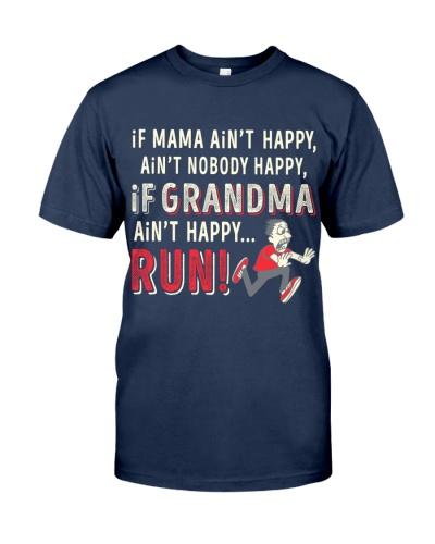 If Mama Ain't Happy Ain't Nobody Happy If Grandma