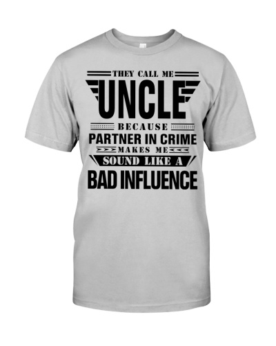 They Call Me Uncle Partner In Crime Bad Influence