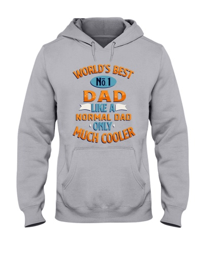 worlds best number 1 dad Like a Normal Dad Tshirt