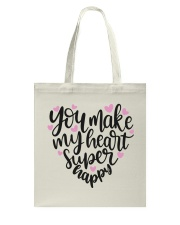 You Make My Heart Super Happy Tote Bag front