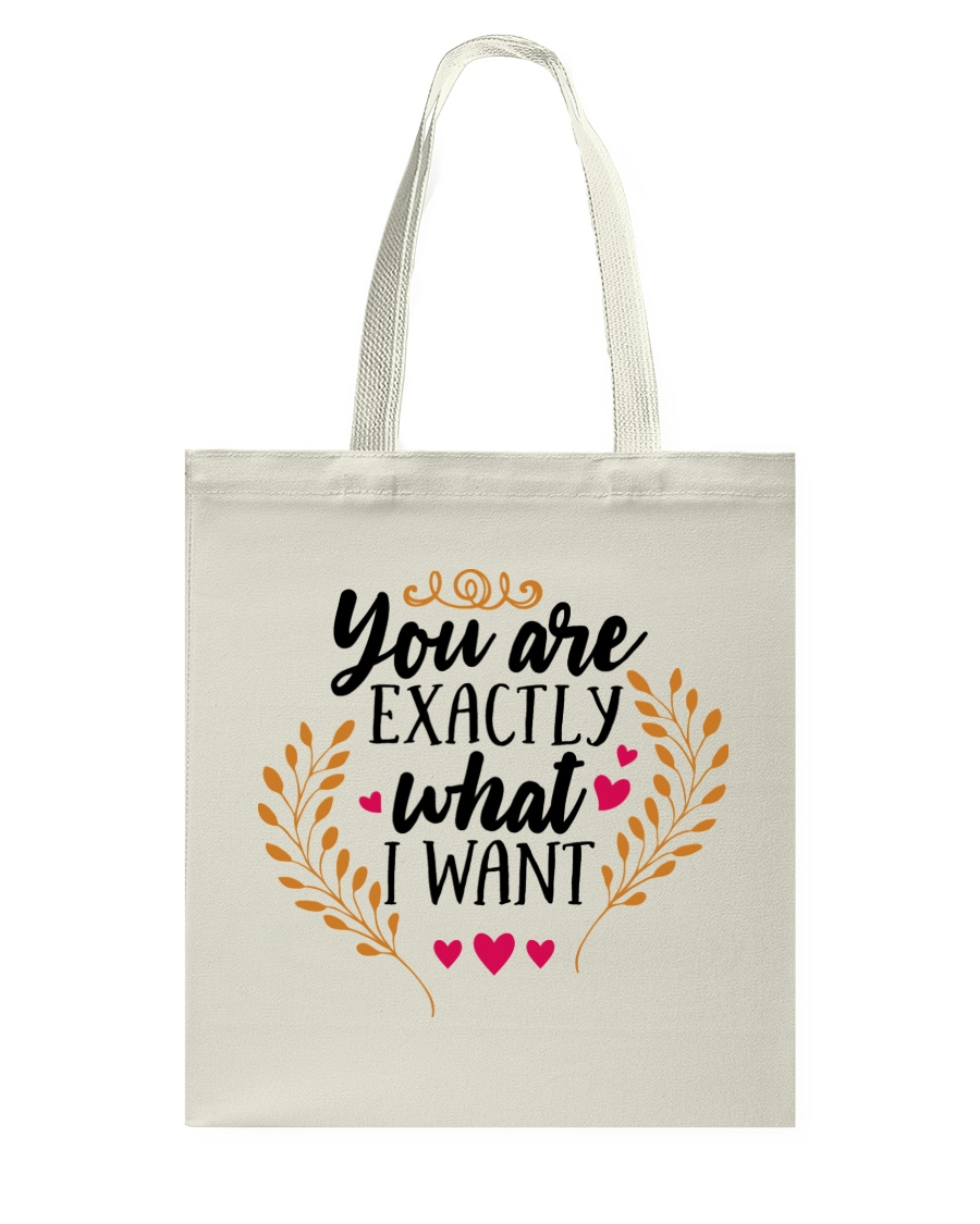 You Are Exactly What I Want - Valentine Tote Bag