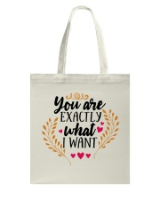 You Are Exactly What I Want - Valentine Tote Bag front