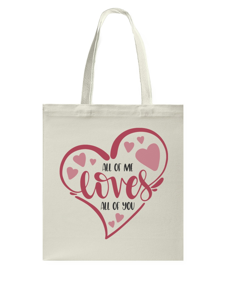 All Of Me Loves All Of You - Valentines Day Tote Bag