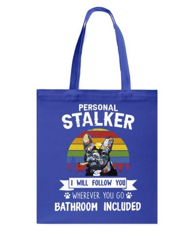 Bulldog Personal Stalker I Will Follow You