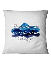 I MUST GO THE MOUNTAINS ARE CALLING Square Pillowcase thumbnail