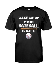 Wake Me Up When Baseball Classic T-Shirt front