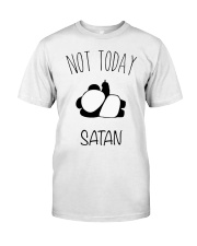 Not Today Satan Classic T-Shirt front