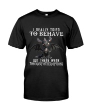 I Really Tried To Behave Dragon Classic T-Shirt front