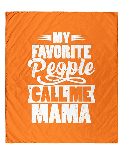 My Favorite People Call Me Mama