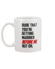 YOU'RE GETTING MARRIED BEFORE ME Mug back