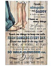 WALK ALONGSIDE ME DADDY 16x24 Poster front
