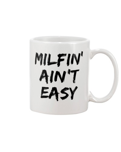 MILFIN AINT EASY - PERFECT GIFT FOR MOMS