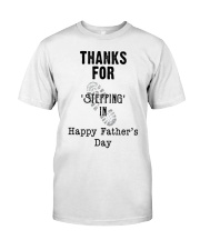 BEST GIFT FOR YOUR STEPDAD - Stepping in  Classic T-Shirt thumbnail