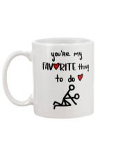 YOU'RE MY FAVORITE THING TO DO  Mug back