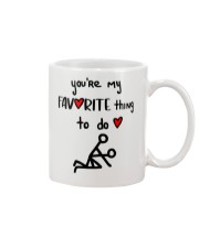 YOU'RE MY FAVORITE THING TO DO  Mug front