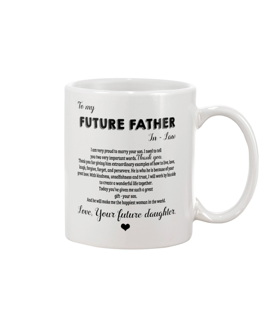 PERFECT GIFT FOR FUTURE FATHER-IN-LAW Mug