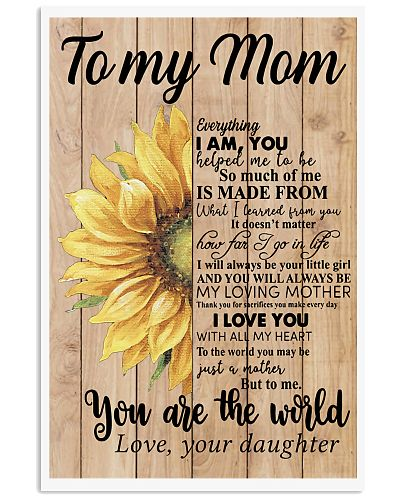 MOM YOU ARE THE WORLD SUNFLOWER POSTER