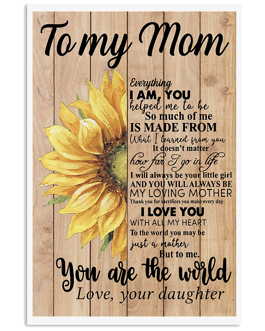 MOM YOU ARE THE WORLD SUNFLOWER POSTER 16x24 Poster