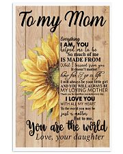 MOM YOU ARE THE WORLD SUNFLOWER POSTER 16x24 Poster front