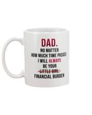 I WILL ALWAYS BE YOUR FINANCIAL BURDEN Mug back