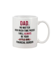 I WILL ALWAYS BE YOUR FINANCIAL BURDEN Mug front