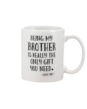 Being my brother is really the only gift you need Mug front
