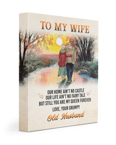 To my wife - Love your grumpy old husband