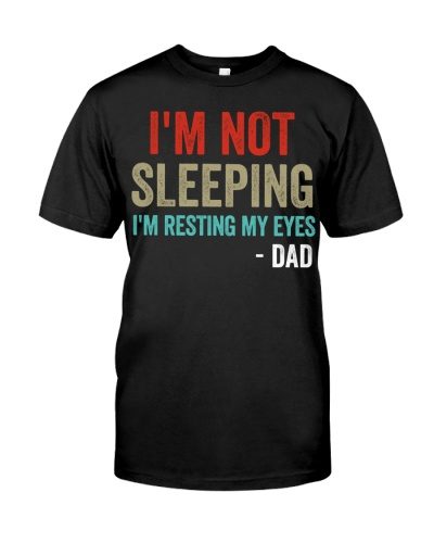 Funny Gift For Dad - RESTING MY EYES
