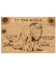 TO MY DAD - YOU ARE THE WORLD 24x16 Poster front