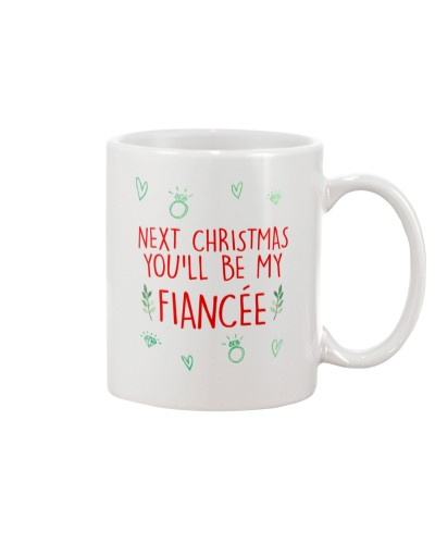 NEXT CHRISTMAS YOU'LL BE MY FIANCEE