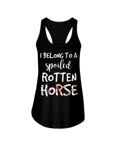 I Belong To A Spoiled Rotten Horse